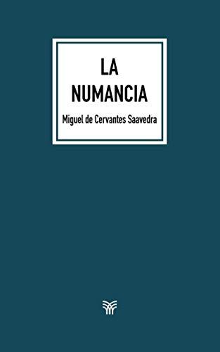 La Numancia (Spanish Edition): Cervantes Saavedra, Miguel