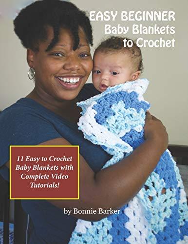 9781692958992: EASY BEGINNER Baby Blankets to Crochet: With Complete Video Tutorials!