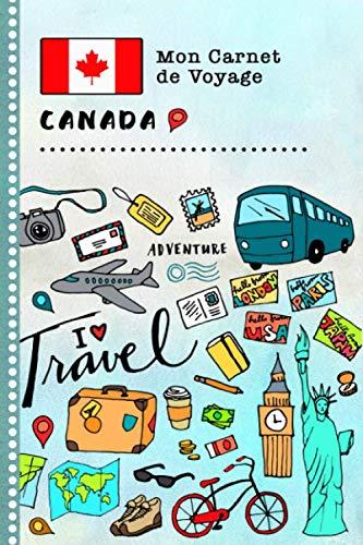 9781693344602: Canada Carnet de Voyage: Journal de bord avec guide pour enfants. Livre de suivis des enregistrements pour l'écriture, dessiner, faire part de la gratitude. Souvenirs d'activités vacances