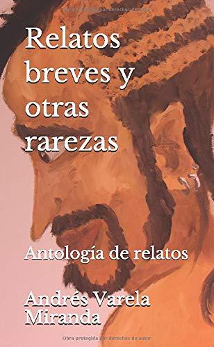 9781693630651: Relatos breves y otra rarezas: Antología de relatos