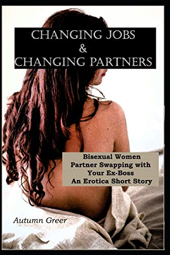 Changing Jobs & Changing Partners: Bisexual Women: Autumn Greer