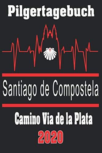 9781693859922: Pilgertagebuch Santiago de Compostela 2020 Camino Via de la Plata: Inkl. Spanische Vokabeln, Kalender, Platz für Gedanken und Seiten zum Ausfüllen.