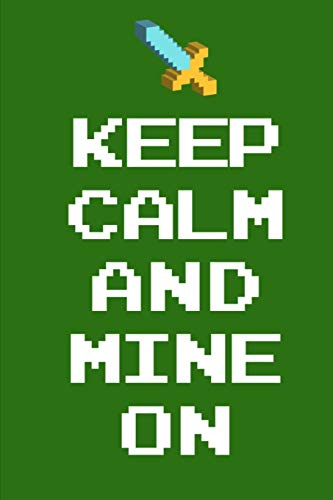 "9781693942921: Keep Calm And Mine On: Pixel Art Book For Boys College Ruled Composition Notebook 6 x 9"" 120 Page"