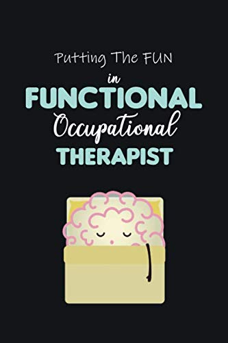 Putting the Fun in Functional Occupational Therapist: Rns Journals