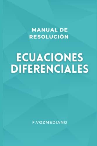 Manual de resolucin de ECUACIONES DIFERENCIALES Breve: F Vozmediano