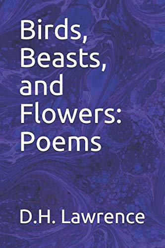9781695157873: Birds, Beasts, and Flowers: Poems