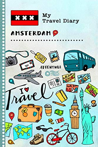 9781695488397: Amsterdam Travel Diary: Kids Guided Journey Log Book 6x9 - Record Tracker Book For Writing, Sketching, Gratitude Prompt - Vacation Activities Memories Keepsake Journal - Girls Boys Traveling Notebook