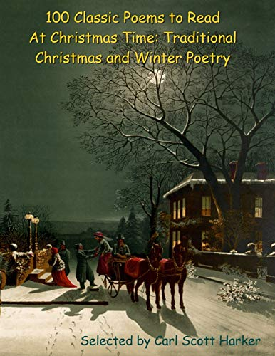 100 Classic Poems to Read At Christmas: Harker, Carl Scott