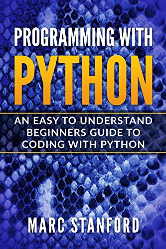 9781696419642: Programming with Python: An Easy to Understand Beginners Guide to Coding with Python