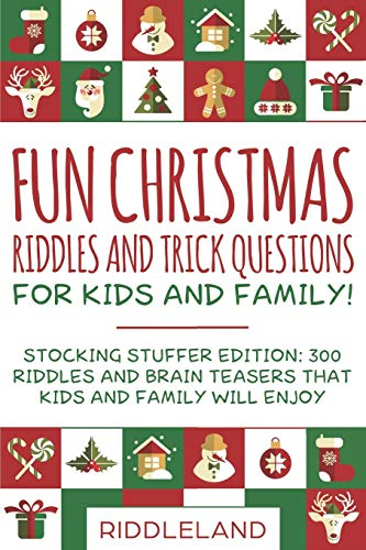9781696468794: Fun Christmas Riddles and Trick Questions for Kids and Family: Stocking Stuffer Edition: 300 Riddles and Brain Teasers That Kids and Family Will Enjoy - Ages 6-8 7-9 8-12