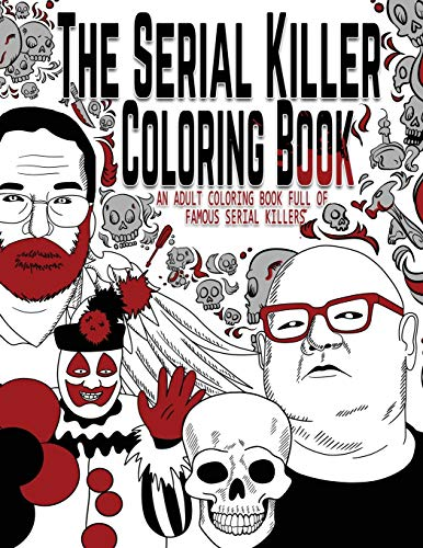 9781696598712: The Serial Killer Coloring Book: An Adult Coloring Book Full of Famous Serial Killers