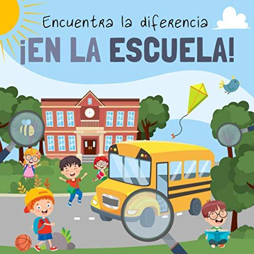 9781696807944: Encuentra la diferencia - ¡En La Escuela!: Divertido libro de rompecabezas para niños de 3 a 6 años