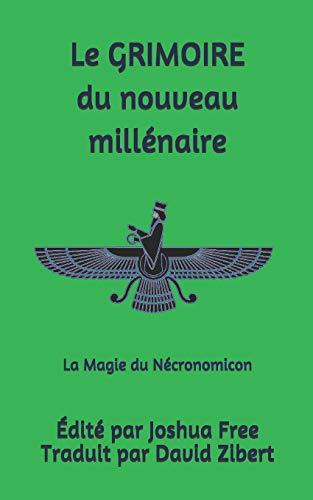 Le Grimoire du Nouveau Millénaire: La Magie: Zibert, David