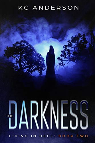 9781697663150: The Darkness: Book Two of the 'Living In Hell' Trilogy