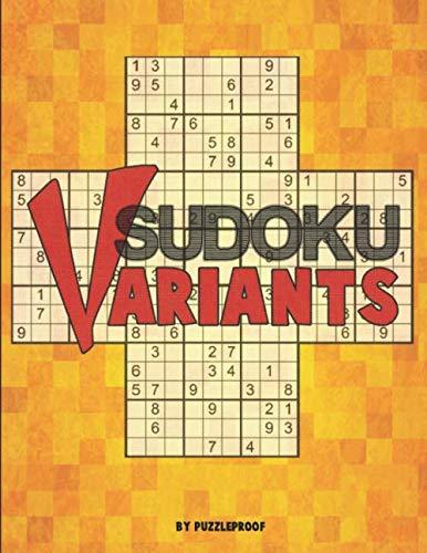 9781697953138: Sudoku Variants Puzzle Book: 200 Sudoku Puzzles, 8 Different Sudoku Variations. Hyper, Sudoku X, Twins, Triathlon, Marathon, Samurai, Sudoku 12X12 and 16X16.