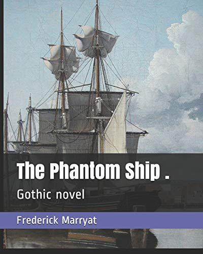 The Phantom Ship .: Gothic novel: Marryat, Frederick