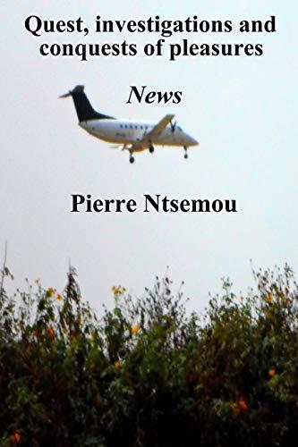 Quest, investigations and conquests of pleasures: News: Ntsemou, Mack -.