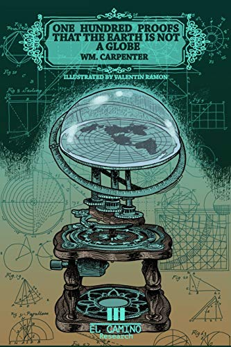 9781698240350: One Hundred Proofs that the Earth is Not a Globe: Illustrated