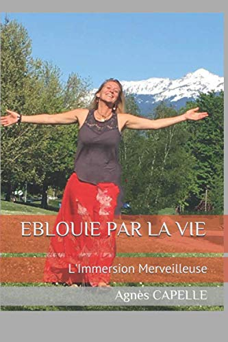 9781698673882: EBLOUIE PAR LA VIE: L'Immersion Merveilleuse