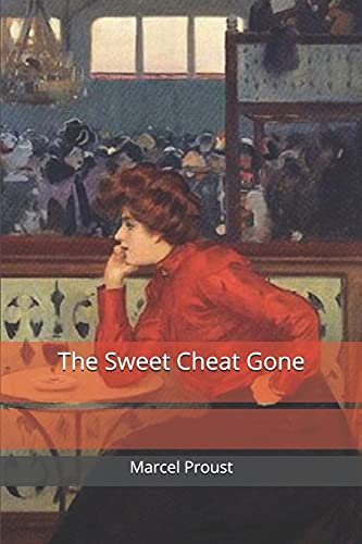 The Sweet Cheat Gone: Proust, Marcel