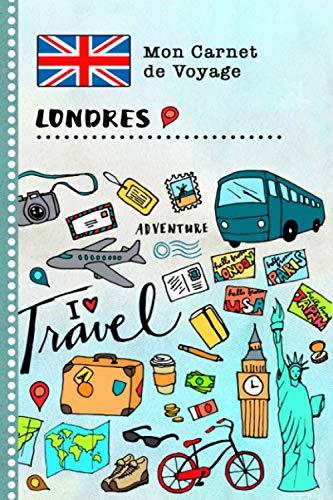 9781699125731: Londres Carnet de Voyage: Journal de bord avec guide pour enfants. Livre de suivis des enregistrements pour l'écriture, dessiner, faire part de la gratitude. Souvenirs d'activités vacances