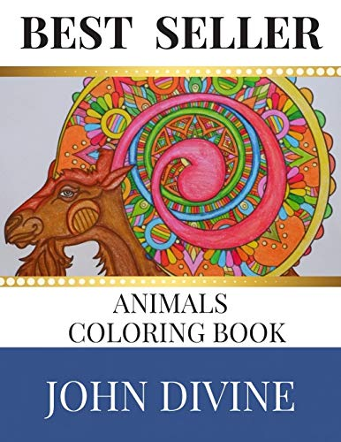Best Seller Animal Coloring Book: Stress Relieving: John Divine