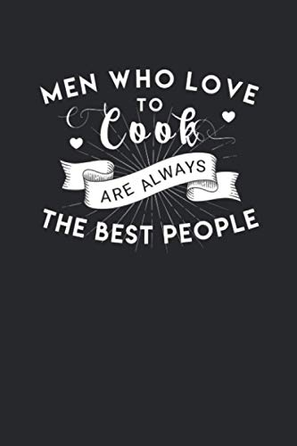 Men Who Love To Cook Are Always: Journals, Simple Funny