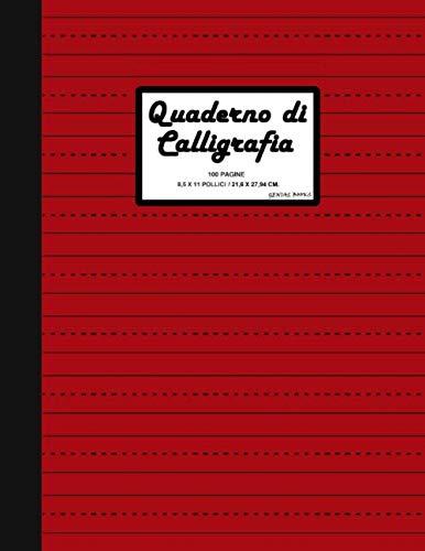 """9781699702857: Quaderno di Calligrafia: 100 pagine 8.5"""" x 11"""" (21.59 x 27.94 cm) A4. Ideale per esercitarti nella calligrafia"""