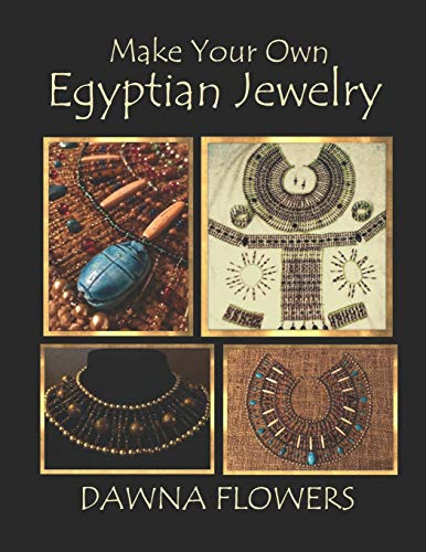 9781700153968: Make Your Own Egyptian Jewelry: Custom Fitted Ancient Egyptian Styled Jewelry Made Easy Enough for Beginners
