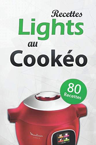 9781700389190: 80 Recettes lights au Cookéo: Gardez la ligne avec ces 80 recettes lights au Cookeo, salées et sucrées. Découvrez-les dès maintenant !