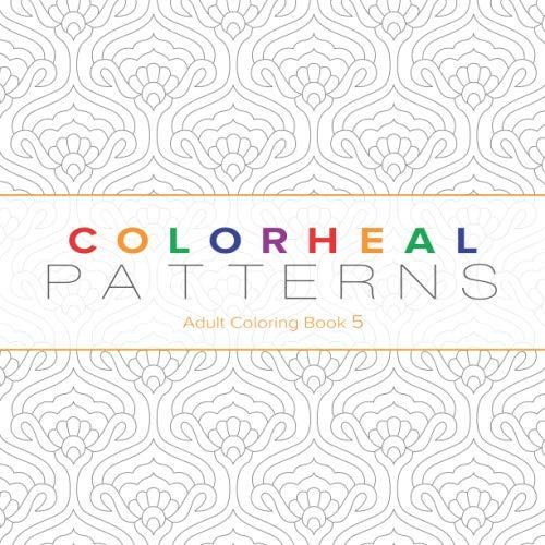 9781700734129: Colorheal Patterns: Adult coloring book 5 (Geometric Patterns)