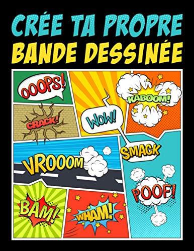 9781700809773: Crée ta propre bande dessinée: 100 planches de BD vierges pour adultes, ados & enfants