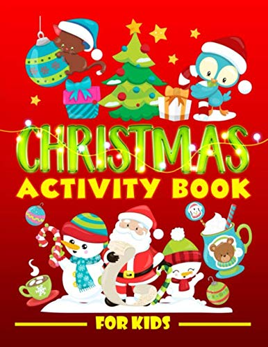 9781700814159: Christmas Activity Book for Kids: A Fun Workbook for Children Ages 3-10 with Mazes, Learn to Draw + Count, Word Search Puzzles, Seek Games, Coloring & More