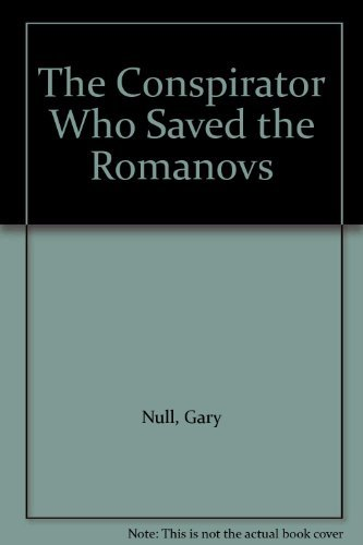 9781700831958: The Conspirator Who Saved the Romanovs