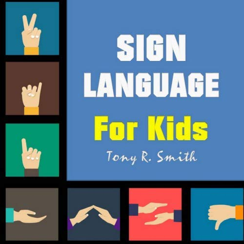 9781700971869: Sign Language for Kids: Learn to Sign the Quick and Easy way (100 Pages) (Sign Language for Children)