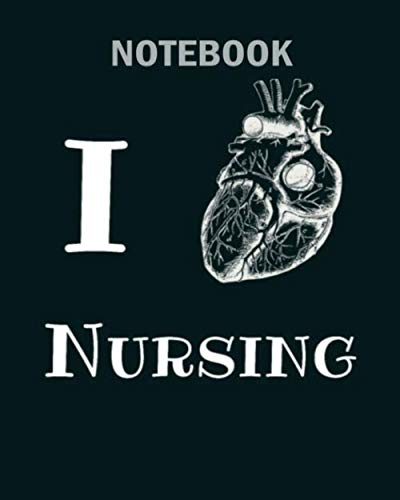 9781701691704: Notebook: i love nursing for nurse medic hospital worker1 - 50 sheets, 100 pages - 8 x 10 inches