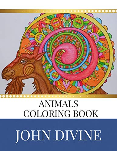 Animal Coloring Book: Stress Relieving Patterns Adult: John Divine