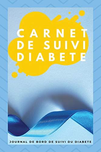 9781701895805: Carnet De Suivi Diabete: Journal De Suivi Du Diabète Avec Prise Des Taux Journalier Avant/Après Repas Et Notes |Dim 15.24x22.86 Cm