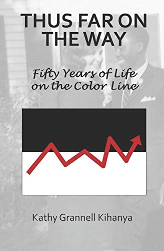 9781701909021: Thus Far On The WAY: Fifty Years on the Color Line