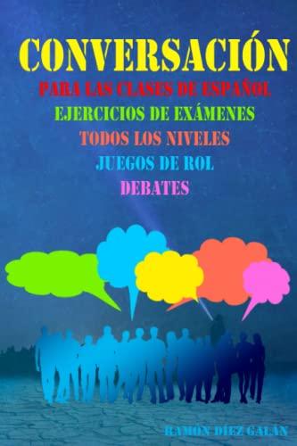 9781702116398: Conversación, para las clases de español: Expresión oral en español, ejercicios de conversación.