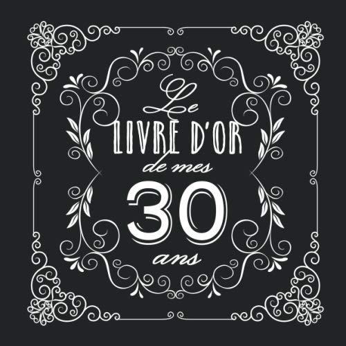 9781702252249: Le livre d'Or de mes 30 ans: Décoration vintage pour la célébration du 30ème anniversaire - 30 ans - Cadeau pour homme ou femme & déco d'anniversaire ... pour les félicitations et photos des invités