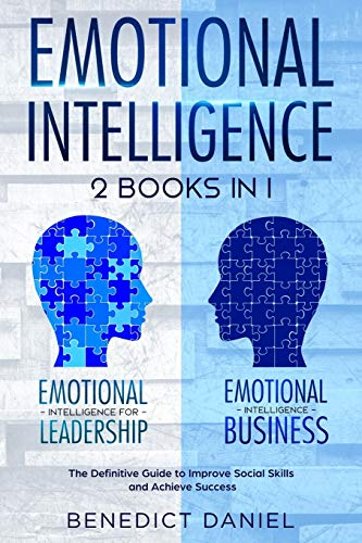 9781702399760: Emotional Intelligence: 2 Books in 1. Emotional Intelligence for Leadership + Emotional Intelligence Business. The Definitive Guide to Improve Social Skills and Achieve Success