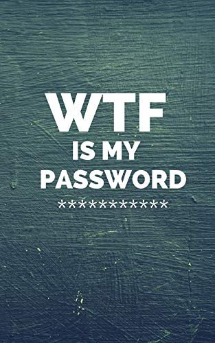 9781702739412: WTF Is My Password: Internet Password Logbook : A Premium Journal And Logbook To Protect Usernames and Passwords