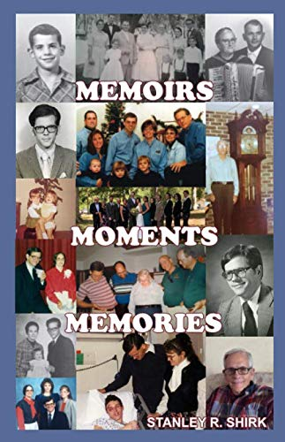 9781704549668: MEMOIRS MOMENTS MEMORIES: Memories of a barefoot boy growing up in Southern Alabama in the '50s and finding his place in the world.