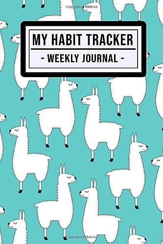 9781704638904: My Habit Tracker: Weekly Habit Tracker / Journal | Llama Design | 52 Weeks | Undated (6x9)
