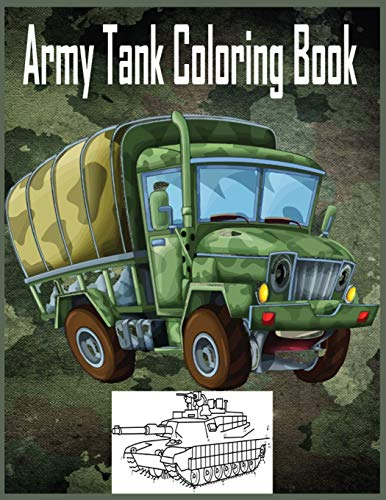 9781704839677: Army Tank Coloring Book: Military Coloring Book For Adults, High Quality Image Designed Both For Kids And Adults