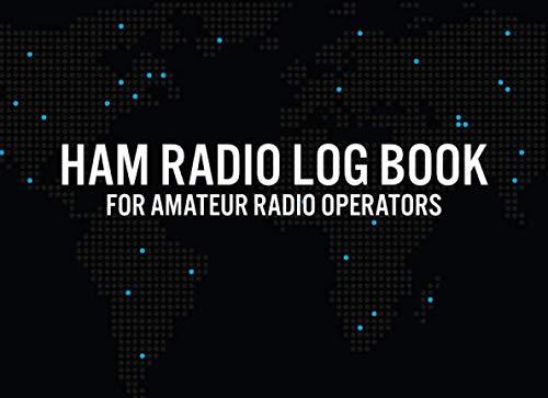 9781705904251: HAM RADIO LOGBOOK for Amateur Radio Operators: Up to 2160 Operator Station Log Entries to Track Communications and Contacts (Amateur Station Log Book - Black Digital Map)