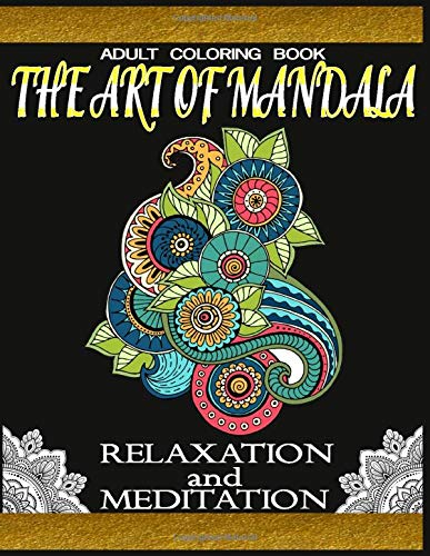 9781705984413: Adult Coloring Book-The Art of Mandala Relaxation and Meditation:: 50 Stress Relieving Mandala Designs for Adults