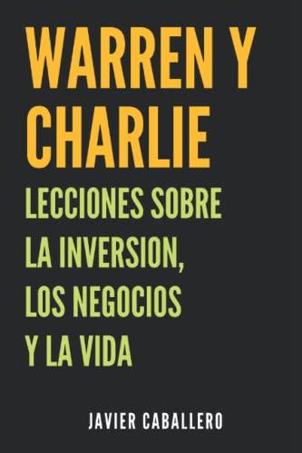 9781706054528: Warren y Charlie: Lecciones sobre la inversión, los negocios y la vida
