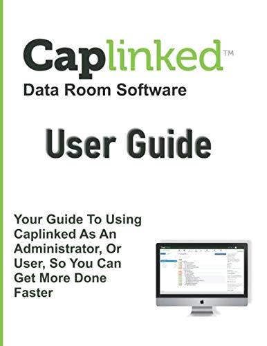 9781706181910: Caplinked Data Room Software: User Guide